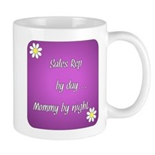 Sales Rep by day Mommy by night Small Mug