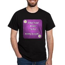 School Board Member by day Mommy by night T-Shirt