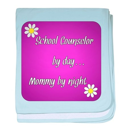 School Counselor by day Mommy by night baby blanke