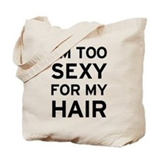 I'm Too Sexy Tote Bag
