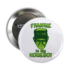 "Frankie Is My Homeboy 2.25"" Button"