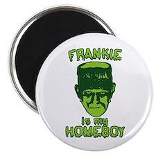 Frankie Is My Homeboy Magnet