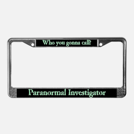 """Paranormal Investigator"" License Plate Frame"