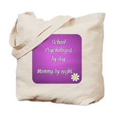 School Psychologist by day Mommy by night Tote Bag
