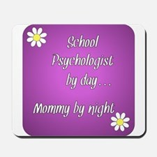 School Psychologist by day Mommy by night Mousepad