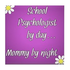 School Psychologist by day Mommy by night Tile Coa