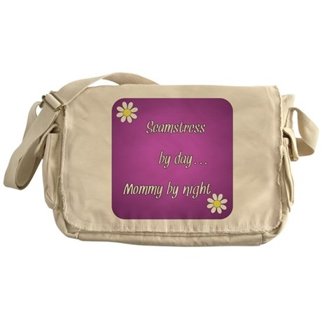 Seamstress by day Mommy by night Messenger Bag