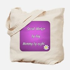 Social Worker by day Mommy by night Tote Bag