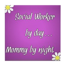 Social Worker by day Mommy by night Tile Coaster