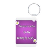 Spanish Teacher by day Mommy by night Keychains