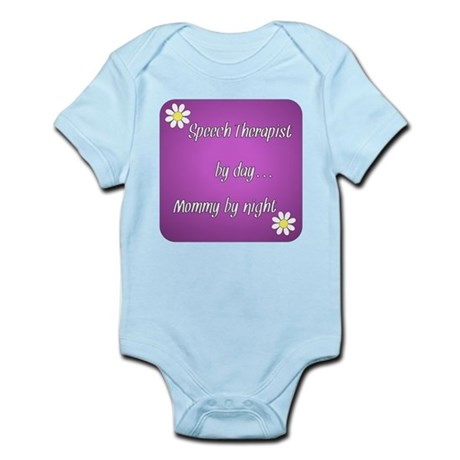 Speech Therapist by day Mommy by night Infant Body