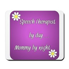 Speech Therapist by day Mommy by night Mousepad