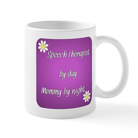 Speech Therapist by day Mommy by night Mug