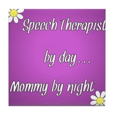 Speech Therapist by day Mommy by night Tile Coaste