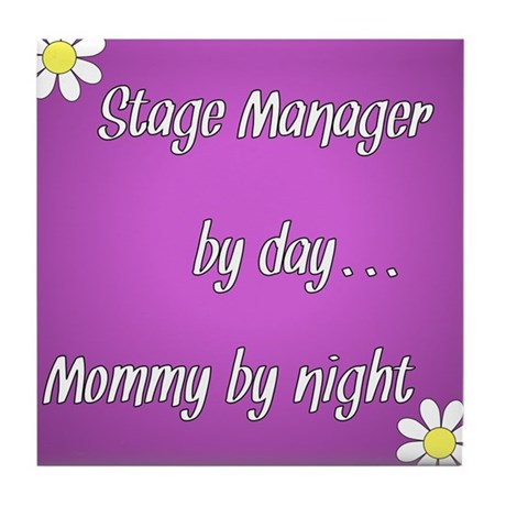 Stage Manager by day Mommy by night Tile Coaster