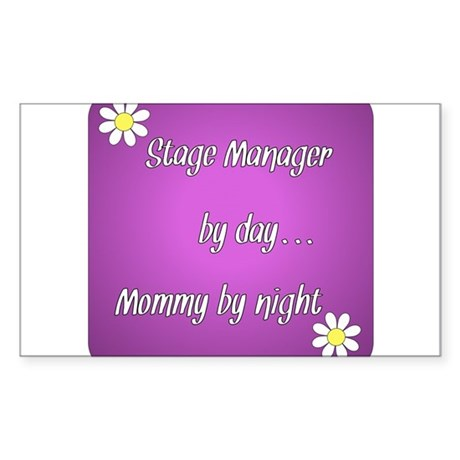 Stage Manager by day Mommy by night Sticker (Recta