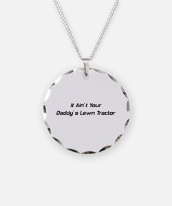 It Ain't Daddy's Lawn Tractor Necklace