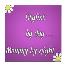 Stylist by day Mommy by night Tile Coaster