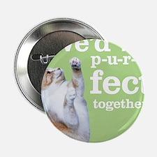 "Purrfect Cat 2.25"" Button"