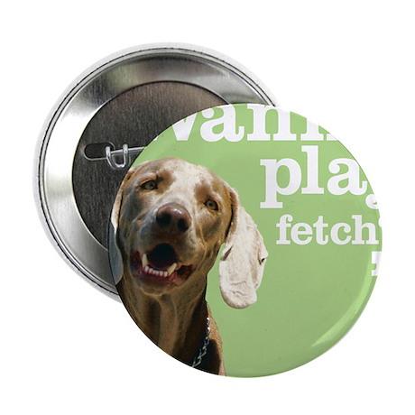 """Fetch Dog 2.25"""" Button"""