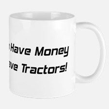 I Used To Have Money Now I Have Tractors Mug