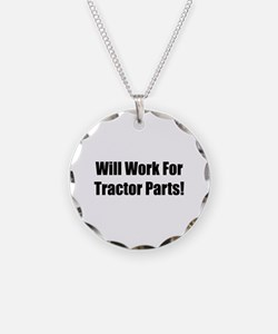 Will Work For Tractor Parts Necklace