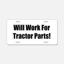 Will Work For Tractor Parts Aluminum License Plate