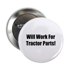 "Will Work For Tractor Parts 2.25"" Button (100 pack"