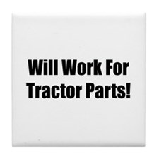 Will Work For Tractor Parts Tile Coaster