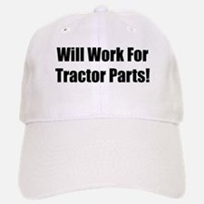 Will Work For Tractor Parts Baseball Baseball Cap