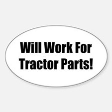 Will Work For Tractor Parts Decal