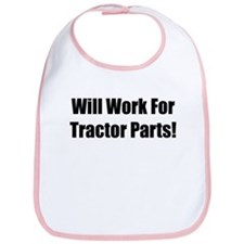 Will Work For Tractor Parts Bib