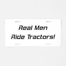 Real Men Ride Tractors Aluminum License Plate