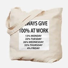 I Always Give 100% At Work Tote Bag