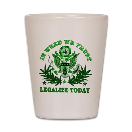 In Weed We Trust Shot Glass