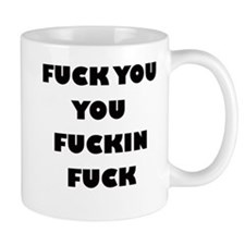 F*** You You F***ing F*** Mug