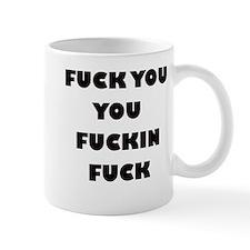 F*** You You F***ing F*** Small Mug