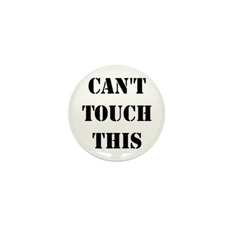 Cant Touch This Mini Button (100 pack)