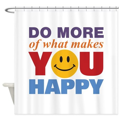 Do More Happy Shower Curtain