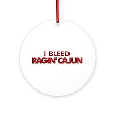 I Bleed Ragin' Cajun (Red) Ornament (Round)