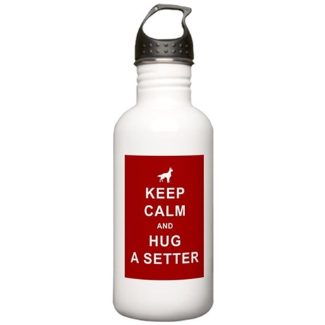 Keep Calm and Hug a Setter Stainless Water Bottle