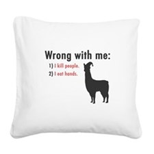 Wrong with Me Square Canvas Pillow