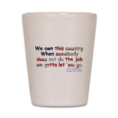 We Own This Country - Shot Glass