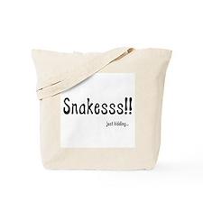 Snakesss...Just Kidding Tote Bag