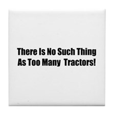 There Is No Such Thing As Too Many Tractors Tile C