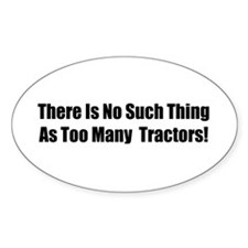 There Is No Such Thing As Too Many Tractors Sticke