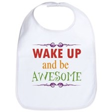 Wake Up and Be Awesome Bib
