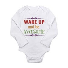 Wake Up and Be Awesome Long Sleeve Infant Bodysuit
