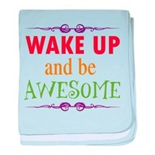 Wake Up and Be Awesome baby blanket