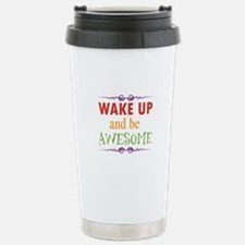 Wake Up and Be Awesome Travel Mug